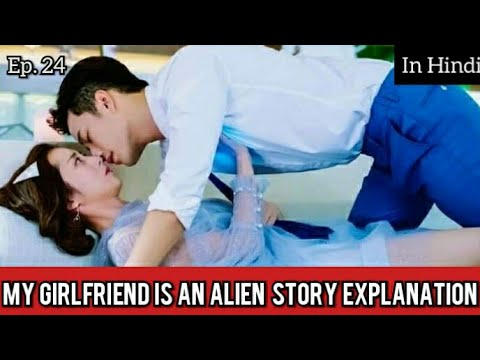 My Girlfriend Is An Alien Episode 24 Story Explanation In Hindi | Chinese Drama Story Explanation