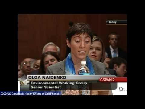 Environmental Working Group Testifies on Cell Phone Radiation Olga Naidenko to US Congress 2009