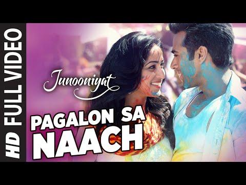 Pagalon Sa Naach Full Video Song   JUNOONIYAT   Pulkit Samrat, Yami Gautam   T-SERIES