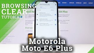 How to Clear Browser History in Motorola Moto E6 Plus - Wipe Browser Cache