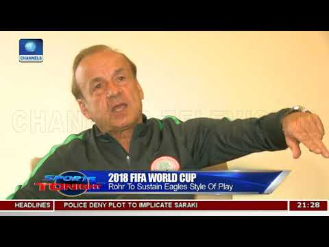 2018 FIFA W/Cup: Rohr Says Super Eagles Must Be Ready Mentally |Sports Tonight|