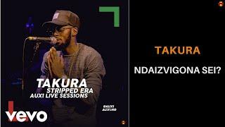 Смотреть клип Takura - Ndaizvigona Sei?