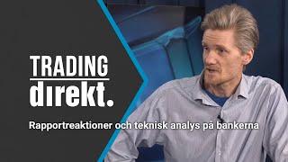 Trading Direkt 2020-02-11: RAPPORTREAKTIONER & TEKNISK ANALYS PÅ BANKERNA!