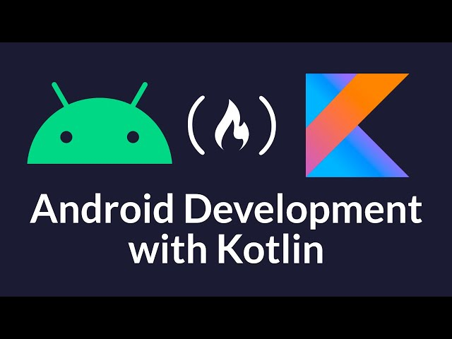 Android Development Course - Build Native Apps with Kotlin Tutorial