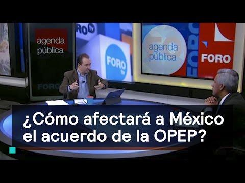 ¿Cómo afectará a México el acuerdo de la OPEP? Agenda Pública con Mario Campos