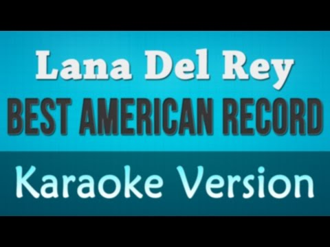 Lana Del Rey - Best American Record Karaoke Instrumental