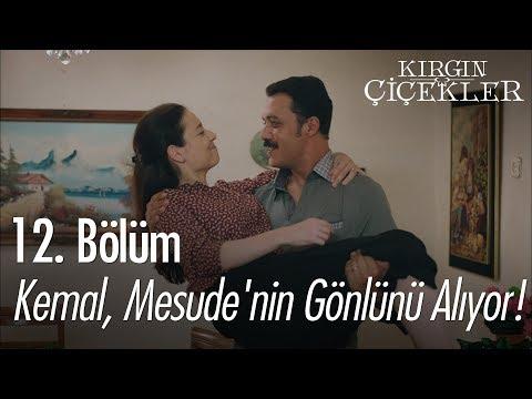 Kemal, Mesude'nin Gönlünü Alıyor! - Kırgın Çiçekler 12. Bölüm