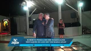 Roberto Pessoa recebe homenagem destaques 2017 em Maracanaú
