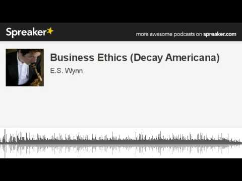 Business Ethics (Decay Americana) (made with Spreaker)