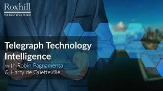 Telegraph Technology Intelligence - Roxhill Breakfast Podcast