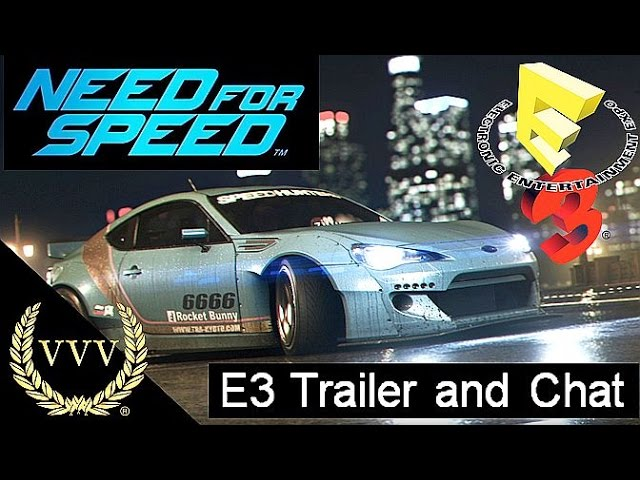Need For Speed E3 Trailer and Chat