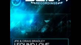 JFK & Craig Bradley - I Found Love (Original Mix)