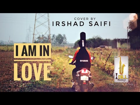 Kk | I Am In Love Unplugged || IRSHAD SAIFI || IDiLL Group || New Bollywood Songs 2019