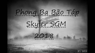 Phong Ba Bão Táp - Skyler (dizz Torai 9 vs Bray)