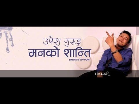 Upesh Gurung - Maan Ko Shanti (Official M/V) HD