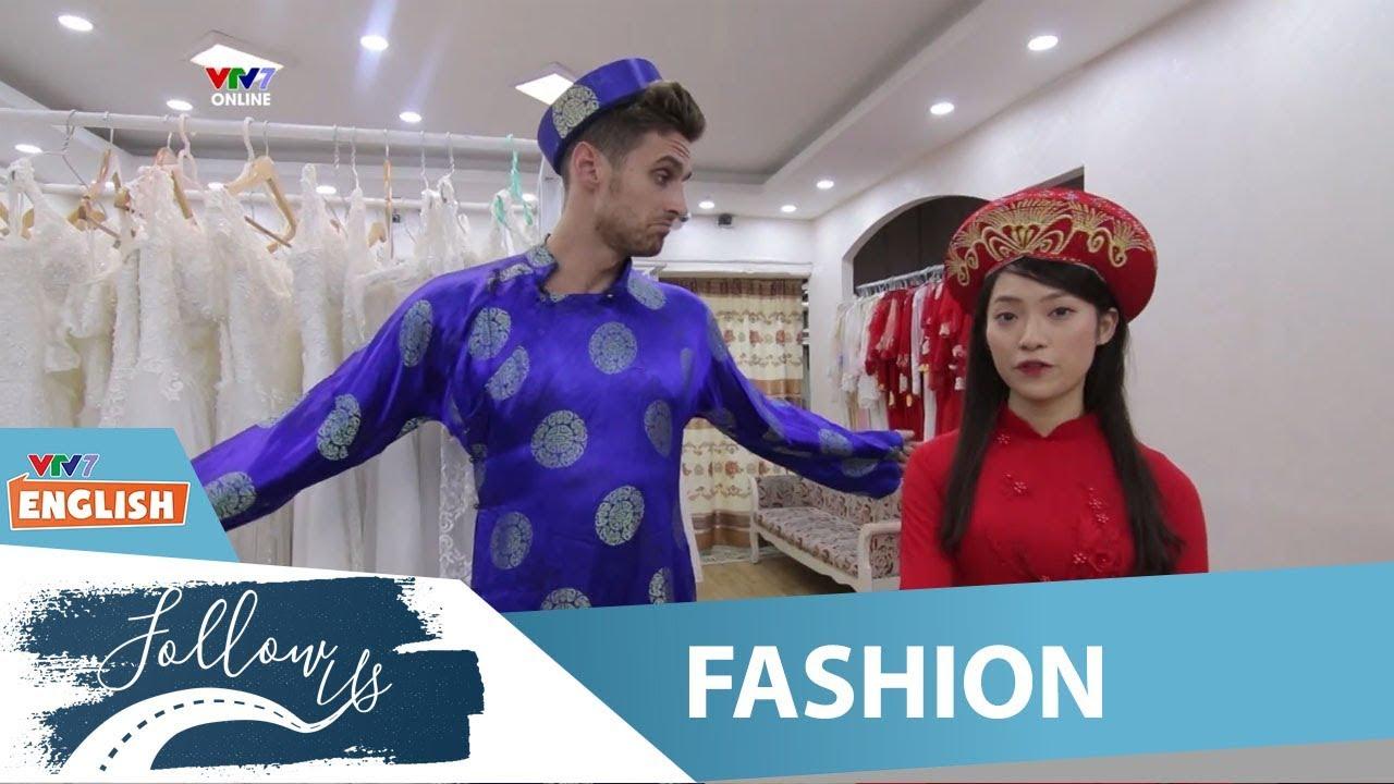 VTV7 | Follow us | Fashion | Cùng thử áo dài truyền thống nào!
