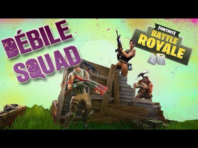 DEBILE SQUAD | Fornite Battleroyal