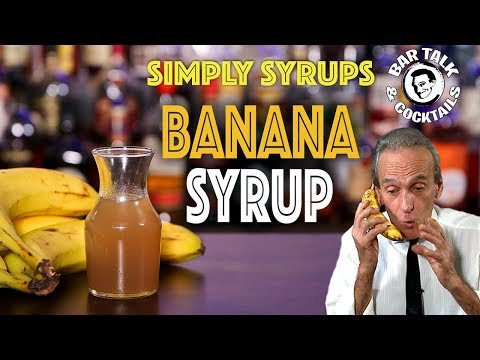 GO BANANAS FOR BANANA SYRUP - Banana Syrup For Cocktails