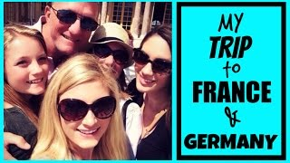 MY TRIP TO FRANCE & GERMANY! July 8-17 2014 | Blair Fowler