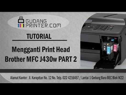 Tutorial Ganti Head & Test Print Brother MFC J430w Part 2