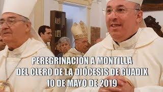 Peregrinación a Montilla del clero de la diócesis de Guadix  10 de mayo de 2019