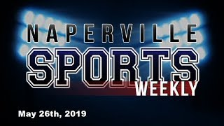 Naperville Sports Weekly // 05.26.19