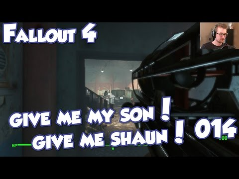 Fallout 4 - episode 15 - GIVE ME MY SON! GIVE ME SHAUN!