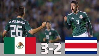 Mexico vs Costa Rica 3-2   Goles Y Resumen Amistoso 2018