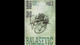 Djordje Balasevic - The best of... vol. 1 - (Audio 1994) HD