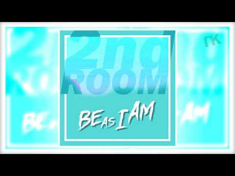 2nd Room - Be As i Am