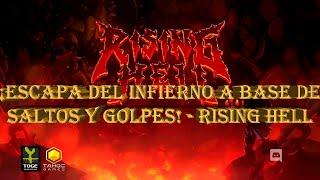 ¡ESCAPA DEL INFIERNO A BASE DE SALTOS Y GOLPES! - Rising Hell