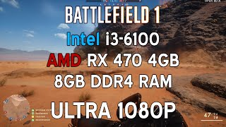 Battlefield 1 Beta - | i3 6100 | ASUS  RX 470 4GB | [Ultra] 1080p |