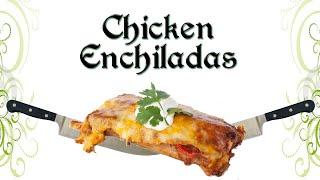 Lets Cook: Chicken Enchiladas Recipe