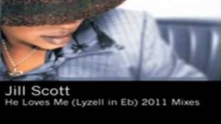 Jill Scott He Loves Me (Lyzell in Eb) [Jay-J and Chris Lum Illegal Mix] 2011