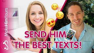 How to Be Attractive Over Text – 3 Texts to Make a Guy Miss You!