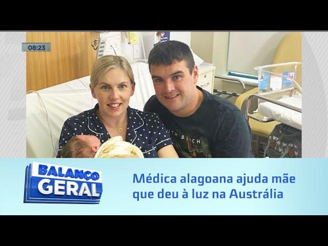 Na Austrália: Médica formada em Alagoas ajuda mãe que deu à luz a um bebê