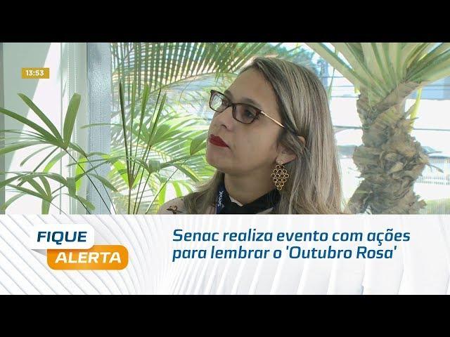 Senac Poço realiza evento com ações para lembrar o 'Outubro Rosa'
