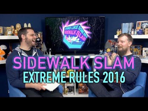 Sidewalk Slam Ep8 - Extreme Rules & RAWs