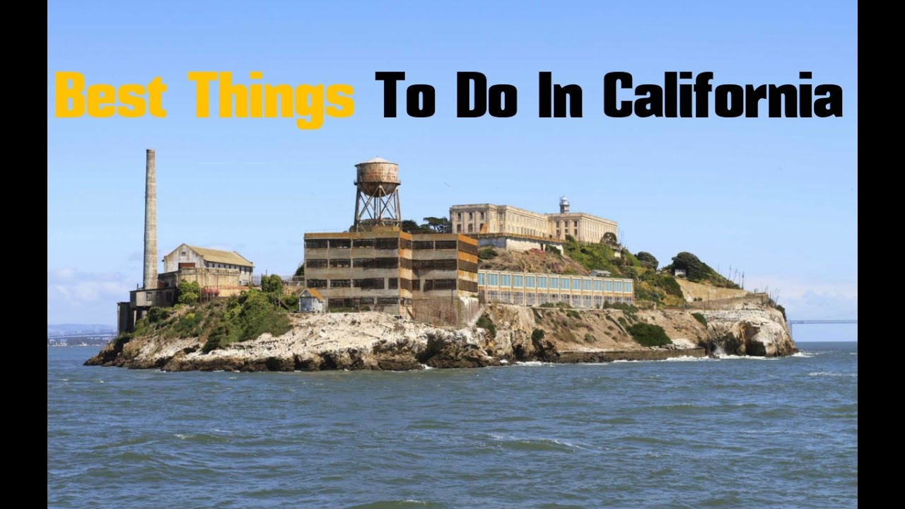 TOP Best Things To Do In California YouTube - 10 things to see and do in california