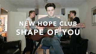 Ed Sheeran - Shape Of You (Cover By New Hope Club)