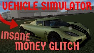 INSANE Money Glitch | Roblox Vehicle Simulator (2017)