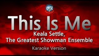 Download Lagu Keala Settle, The Greatest Showman Ensemble-This Is Me (Melody) (Karaoke Version) [ZZang KARAOKE] Mp3