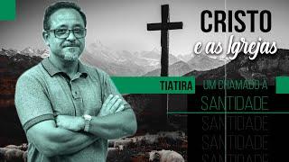 Cristo e as Igrejas - Sardes: Um Chamado à Santidade -  Pr. Alcedir Sentalin.