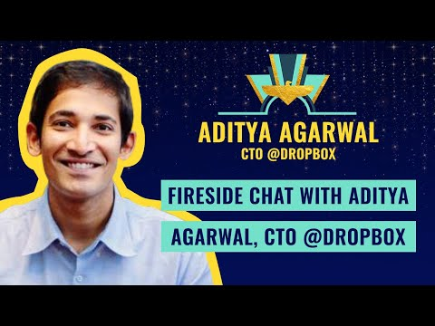 Fireside Chat with Aditya Agarwal, CTO @DROPBOX