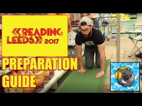 READING & LEEDS FESTIVAL 2017 SURVIVAL PREPARATION GUIDE