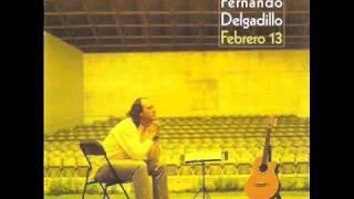 Hoy ten miedo de mi - Fernando Delgadillo (Febrero 13 vol.1) thumbnail