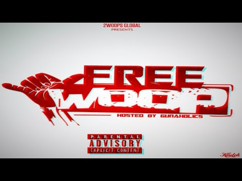 Woop - Free Woop [Hosted By GunAHolics] (Full Mixtape)