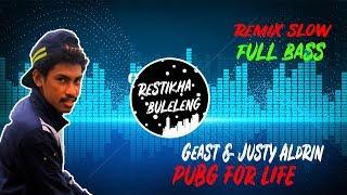 DJ Slow PUBG FOR LIFE SANHOK TURUN PARADISE   Remix Slow Full Bass 2019
