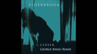 Elderbrook - Closer (George Kwali remix)