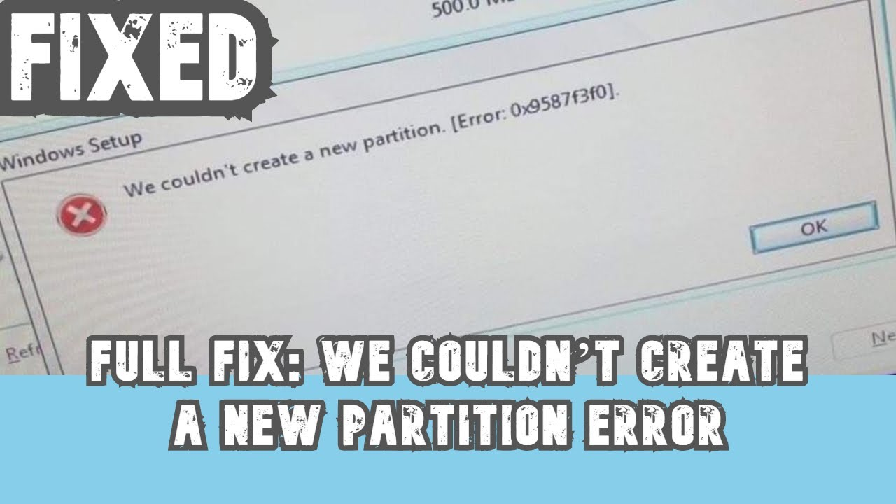 FULL FIX: We couldn't create a new partition error Windows 10, 7, 8.1